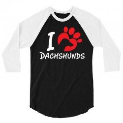 I Love Dachshunds 3/4 Sleeve Shirt   Artistshot