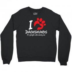 I Love Dachshunds Its People Who Annoy Me Crewneck Sweatshirt   Artistshot