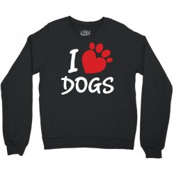 I Love Dogs Crewneck Sweatshirt | Artistshot