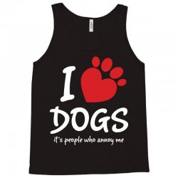 I Love Dogs Its People Who Annoy Me Tank Top   Artistshot