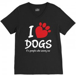 I Love Dogs Its People Who Annoy Me V-Neck Tee   Artistshot