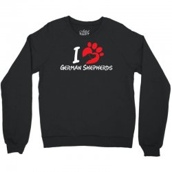 i love German Shepherds Crewneck Sweatshirt | Artistshot
