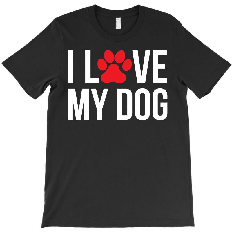 I Love My Dog T-shirt | Artistshot