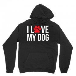 I Love My Dog Unisex Hoodie | Artistshot