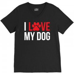 I Love My Dog V-Neck Tee   Artistshot