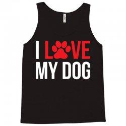 I Love My Dog Tank Top   Artistshot
