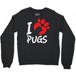 I Love Pugs Crewneck Sweatshirt   Artistshot