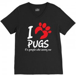 I Love Pugs Its People Who Annoy Me V-Neck Tee | Artistshot