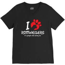 I Love Rottweilers Its People Who Annoy Me V-Neck Tee | Artistshot