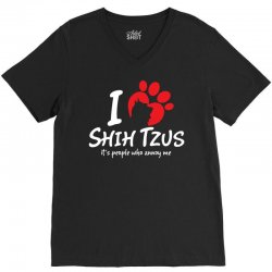 I Love Shih Tzus Its People Who Annoy Me V-Neck Tee | Artistshot