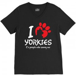 I Love Yorkies Its People Who Annoy Me V-Neck Tee | Artistshot