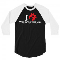 I Love Yorkshire Terriers 3/4 Sleeve Shirt | Artistshot
