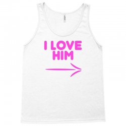 I Love Him Tank Top | Artistshot