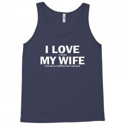 I Love It When My Wife Lets Me Go Camping Tank Top | Artistshot
