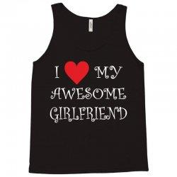 I Love My Awesome Girlfriend Tank Top | Artistshot
