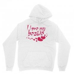 I Love My Bestie Unisex Hoodie | Artistshot