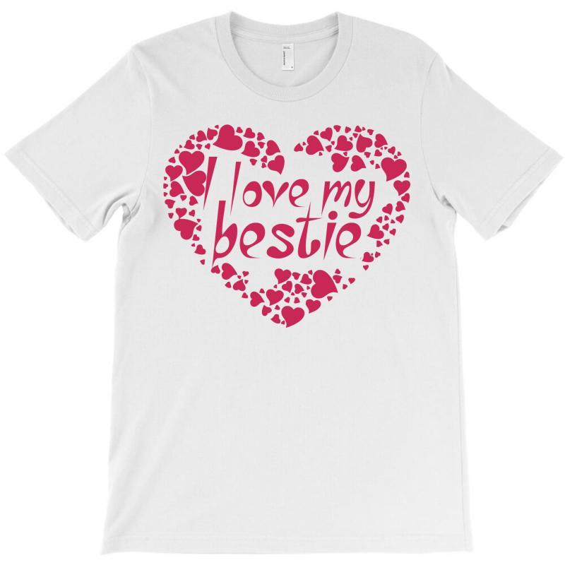 I Love My Bestie T-shirt | Artistshot