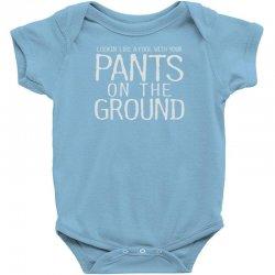 pants on the ground Baby Bodysuit | Artistshot