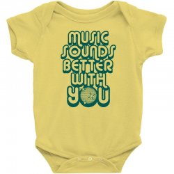 music sounds better with you Baby Bodysuit | Artistshot