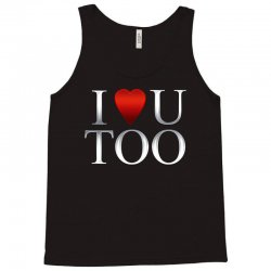 I Love U Too Tank Top | Artistshot