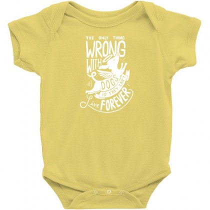 The Only Thing Wrong With Dogs Baby Bodysuit Designed By Specstore