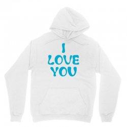 I Love You Unisex Hoodie | Artistshot