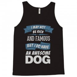 .... I Do Have An Awesome Dog Tank Top | Artistshot