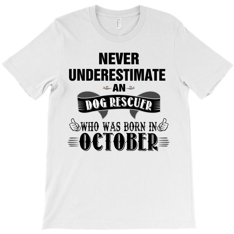 Never Underestimate An Old Man Who Was Born In October T Shirt