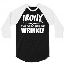Irony The Opposite of Wrinkly 3/4 Sleeve Shirt   Artistshot
