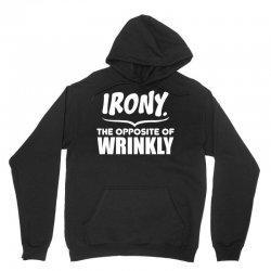 Irony The Opposite of Wrinkly Unisex Hoodie   Artistshot