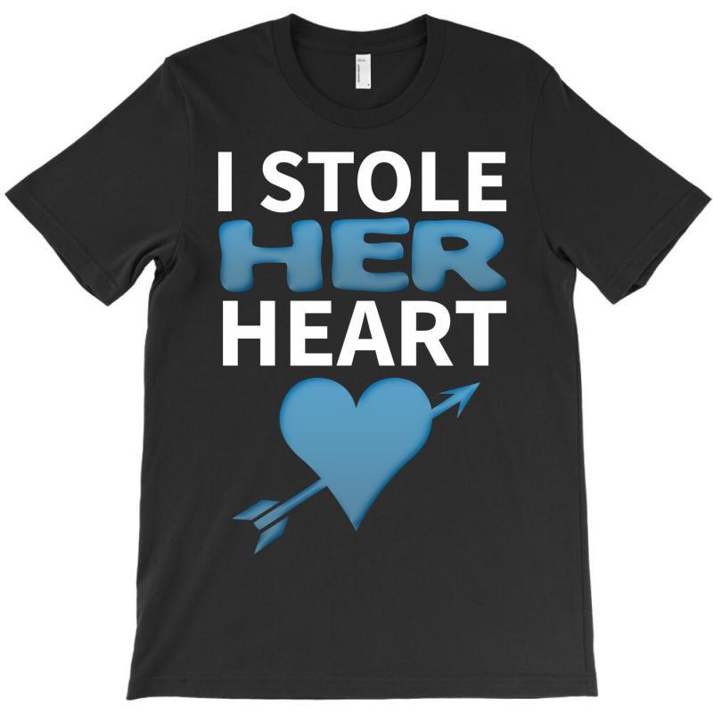 I Stole Her Heart T-shirt | Artistshot