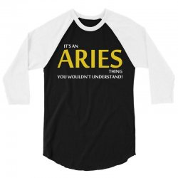 Its An Aries Thing 3/4 Sleeve Shirt | Artistshot