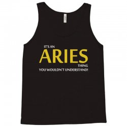 Its An Aries Thing Tank Top | Artistshot
