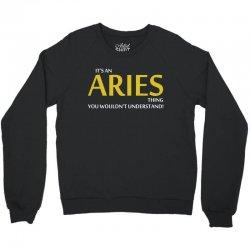 Its An Aries Thing Crewneck Sweatshirt | Artistshot