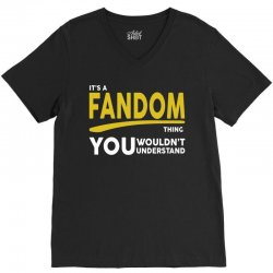 It's A Fandom Thing V-Neck Tee | Artistshot