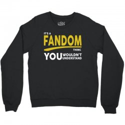 It's A Fandom Thing Crewneck Sweatshirt | Artistshot