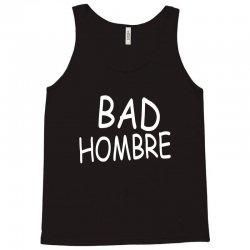 bad hombre Tank Top   Artistshot