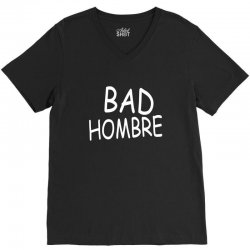 bad hombre V-Neck Tee   Artistshot