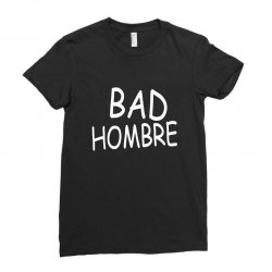 bad hombre Ladies Fitted T-Shirt | Artistshot