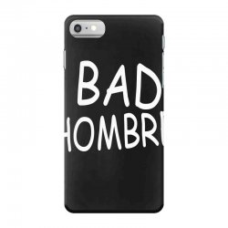 bad hombre iPhone 7 Case | Artistshot