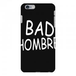 bad hombre iPhone 6 Plus/6s Plus Case   Artistshot
