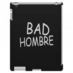 bad hombre iPad 3 and 4 Case   Artistshot