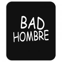 bad hombre Mousepad   Artistshot