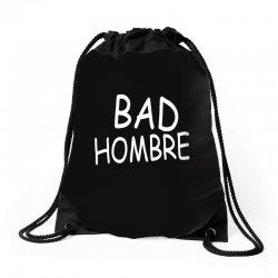 bad hombre Drawstring Bags   Artistshot