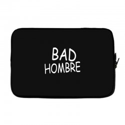 bad hombre Laptop sleeve   Artistshot