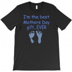 best mother day gift ever T-Shirt   Artistshot