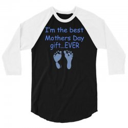 best mother day gift ever 3/4 Sleeve Shirt   Artistshot
