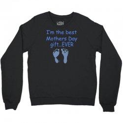 best mother day gift ever Crewneck Sweatshirt   Artistshot