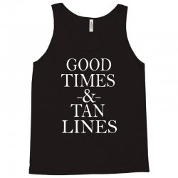 good times and tan lines Tank Top | Artistshot