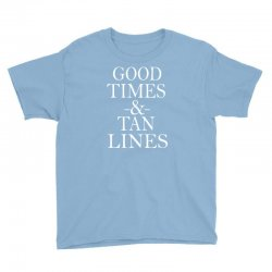 good times and tan lines Youth Tee | Artistshot